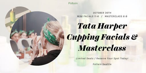 Tata Harper Mini Facials + Masterclass (Seattle)