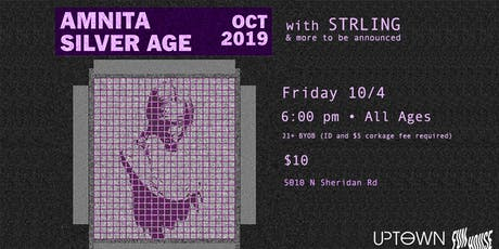 Amnita • Silver Age • STRLING * & more! @ UpTown Cafe & Gallery tickets