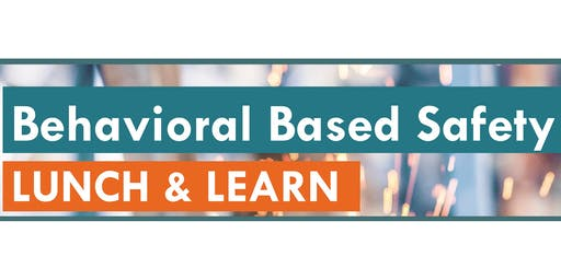 Lunch & Learn Behavioral Based Safety - Reno