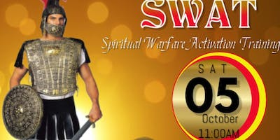"SWAT ""Spiritual Warfare Activation Training"" Oct 5th -Nov 2nd 2019"