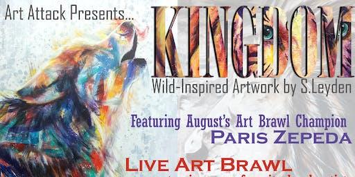 Kingdom: Opening Night & Art Brawl