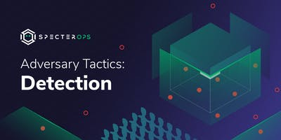 Adversary Tactics - Detection Training Course - Brussels November 2019