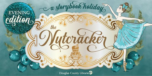 A Storybook Holiday: The Nutcracker (Evening Edition)