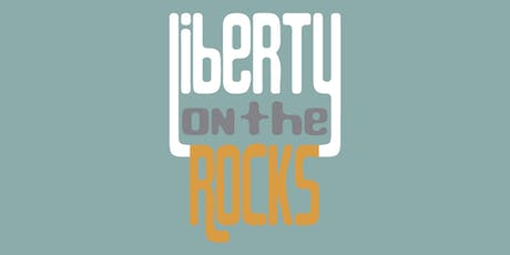 Liberty on the Rocks tickets