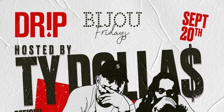 Guest host Ty Dolla $ign -  DRiP Fridays @Bijou - Sept. 20th tickets