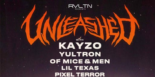 RVLTN Presents: UNLEASHED — Kayzo, Yultron, Lil Texas, Of Mice & Men + more! (18+)