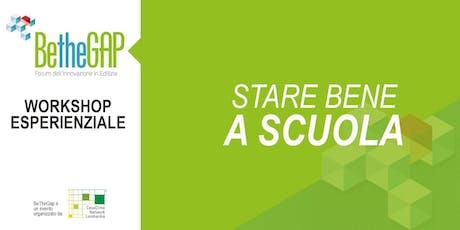 STARE BENE A SCUOLA - Workshop esperienziale biglietti