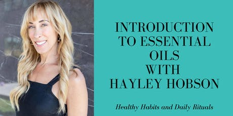 Introduction to Essential Oils with Hayley Hobson  tickets