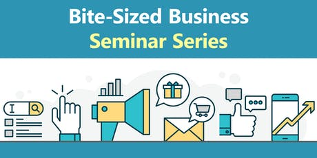 Bite-Sized Business Seminar Series - How to Plan Events People Actually Want to Attend tickets