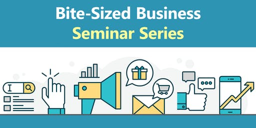 Bite-Sized Business Seminar Series - How to Plan Events People Actually Want to Attend