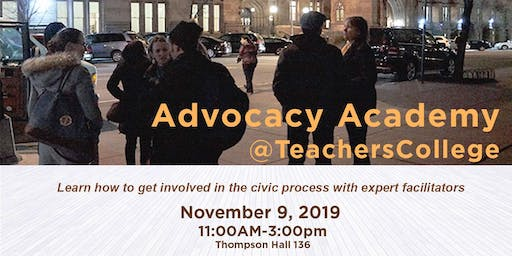 November 9 Teachers College Advocacy Academy