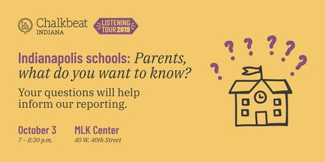 Indianapolis Schools: Parents, What Do You Want to Know? tickets