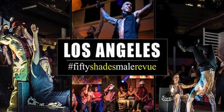 Fifty Shades Male Revue Los Angeles tickets