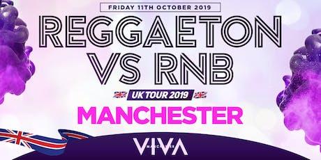 """REGGAETON VS RNB UK TOUR 2019 """"UK'S MEGA LATIN PARTY"""" @ VIVA - MANCHESTER tickets"""