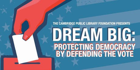 DREAM BIG: Protecting Democracy by Defending the Vote tickets
