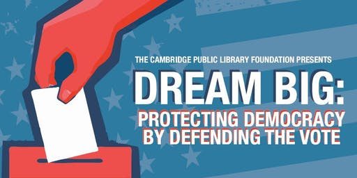 DREAM BIG: Protecting Democracy by Defending the Vote