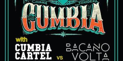 ELECTROPIKA Presents: CUMBIA w/ Cumbia Cartel vs Bacano Volta