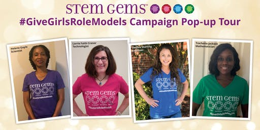 STEM Gems #GiveGirlsRoleModels Campaign Pop-up Tour - GREATER DC AREA