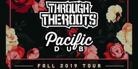 Through the Roots + Pacific Dub tickets
