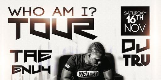 Tae Envy - Who Am I Tour