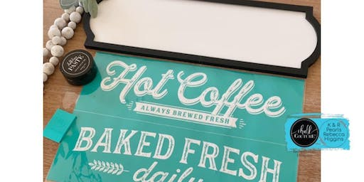 Hot Coffee Or Baked Fresh Daily - DIY Home Decor Sign