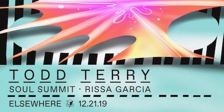 Todd Terry, Soul Summit & Rissa Garcia @ Elsewhere (Hall)