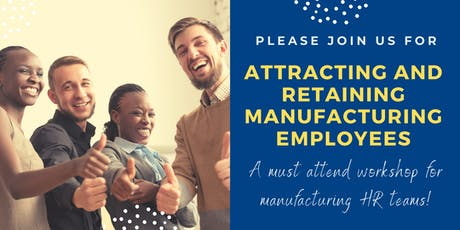 Attracting and Retaining Manufacturing Employees tickets