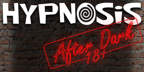 Hypnosis After Dark - An Adult Comedy Hypnosis Show tickets