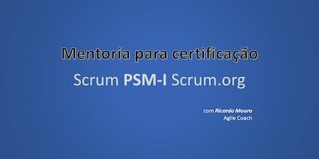 Mentoria para certificação Scrum PSM-I - Scrum.org - ONLINE/ao vivo ingressos