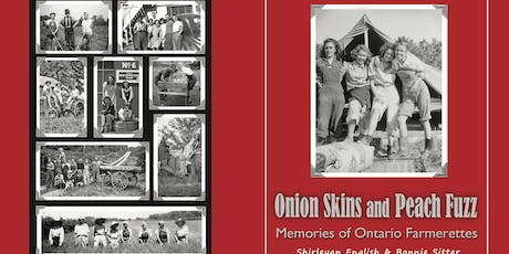 Onion Skins and Peach Fuzz - Memories of Ontario Farmerettes tickets