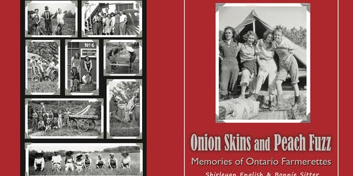 Onion Skins and Peach Fuzz - Memories of Ontario Farmerettes