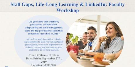 Skill Gaps, Life-Long Learning & LinkedIn: Faculty & Staff Workshop tickets