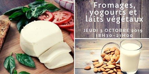 Fromages, yogourts et laits végétaux