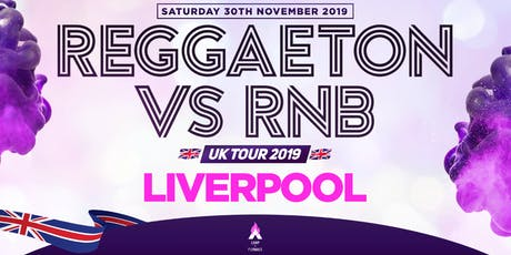 """REGGAETON VS RNB UK TOUR 2019 """"UK'S MEGA LATIN PARTY"""" @ CAMP & FURNACE - LIVERPOOL tickets"""