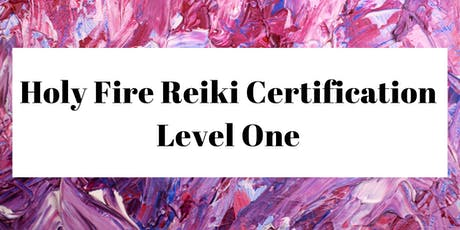 Holy Fire Reiki Certification Level 1 tickets