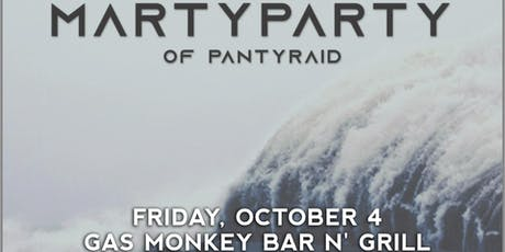 MartyParty (of PantyRaid) tickets