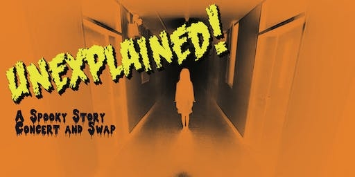 Unexplained! Spooky Concert and Story Swap