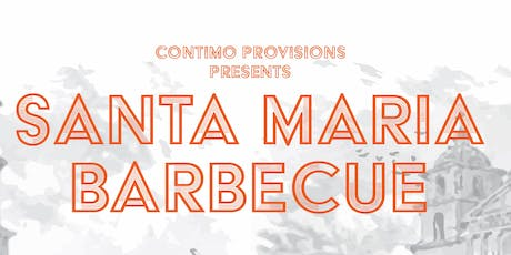 Santa Maria Barbecue: Contimo Provisions Pop-Up at Grove tickets