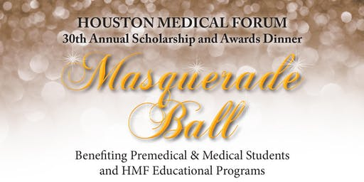 Houston Medical Forum 30th Annual Scholarship and Awards Dinner - Masquerade Ball