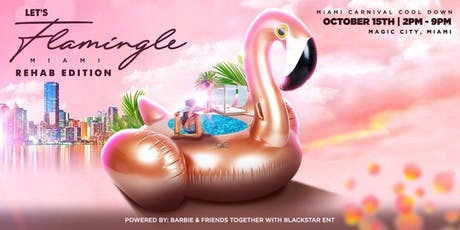 Let's Flamingle Miami  REHAB EDITION  tickets