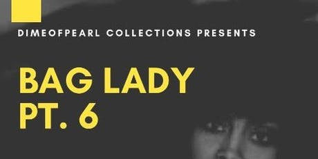 BAG LADY Healing Session Pt. 6  tickets