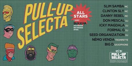 Pull Up Selecta All-Stars w/ Bukkha (Spain) | Dub Reggae Party billets