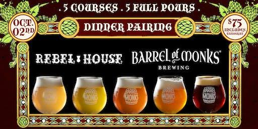 REBEL HOUSE & BARREL OF MONKS 5 COURSE DINNER PAIRING