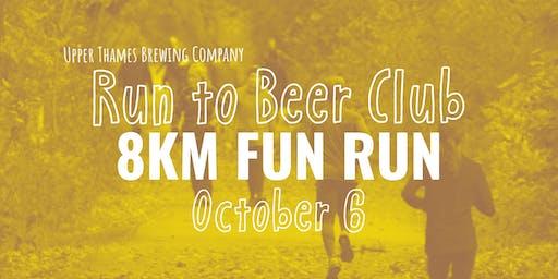 8KM Run to Beer Club- FUN RUN