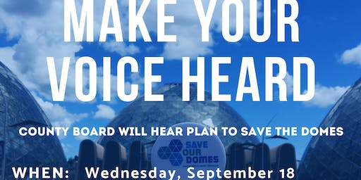 JOIN US: Save Our Domes County Hearing