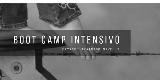 BOOT CAMP INTENSIVO DE CAMBIO PERSONAL: Extreme Training Nivel 2
