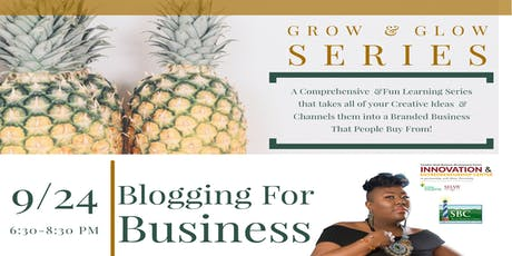 Grow & Glow Series: Business Blogging w/ Lady Bizness tickets