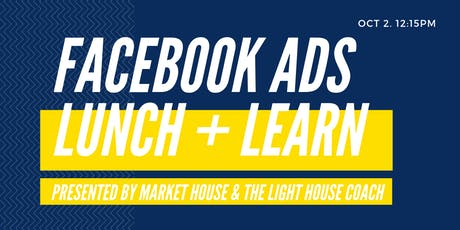 Facebook Ads Lunch & Learn tickets