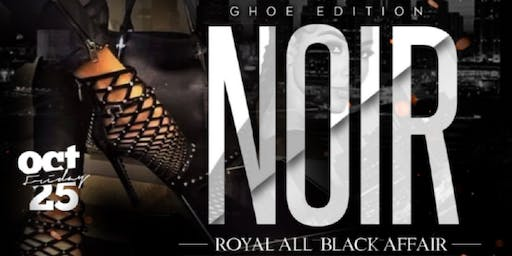 """NOIR: """"A Royal All Black GHOE Affair"""" with BLACK ALLEY Band"""