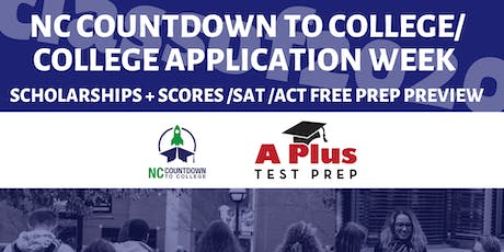 NC Countdown to College--College Application Week Scholarships & Scores SAT ACT Free Prep Preview Oct. 13. tickets